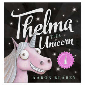 Thelma the Unicorn by Aaron Blabey - Book